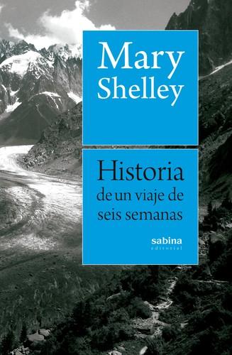 Historia de un viaje de seis semanas ... M. SHELLEY 12:30 h